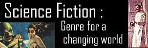 Science Fiction : Genre For A Changing World